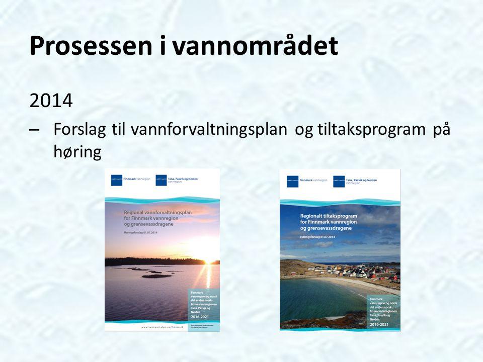 Prosessen i vannområdet 2014 – Forslag til vannforvaltningsplan og tiltaksprogram på høring