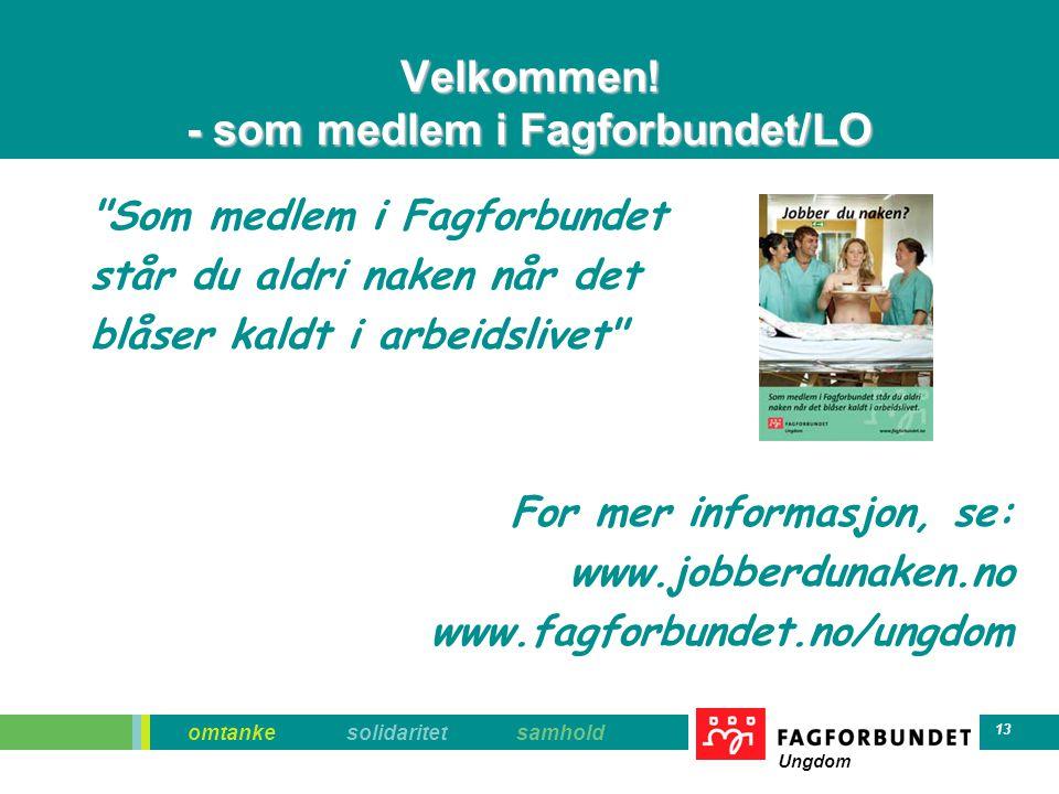 omtanke solidaritet samhold Ungdom 13 Velkommen! - som medlem i Fagforbundet/LO