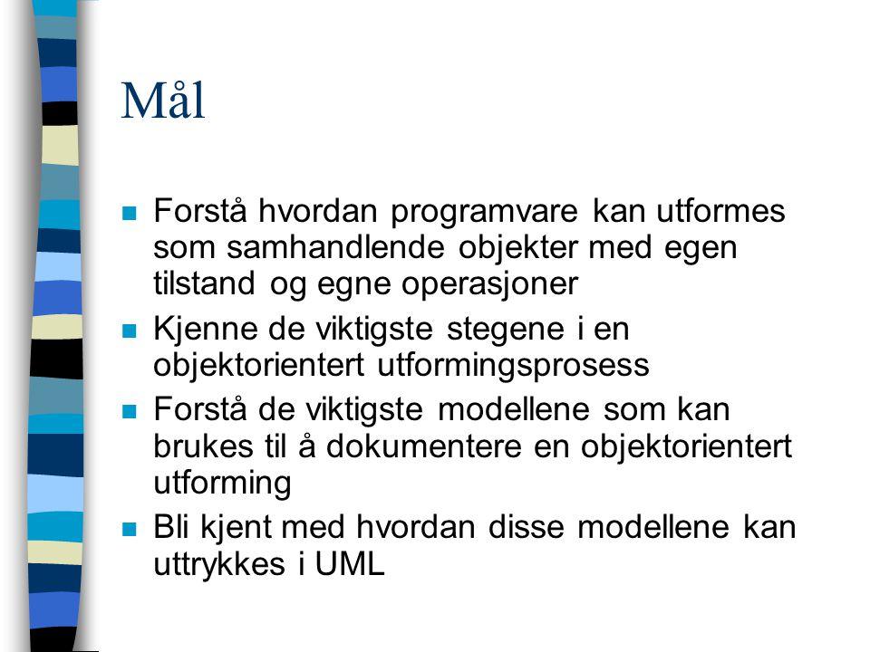 Mål n Forstå hvordan programvare kan utformes som samhandlende objekter med egen tilstand og egne operasjoner n Kjenne de viktigste stegene i en objektorientert utformingsprosess n Forstå de viktigste modellene som kan brukes til å dokumentere en objektorientert utforming n Bli kjent med hvordan disse modellene kan uttrykkes i UML