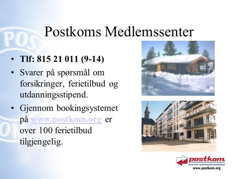 Postkoms Medlemssenter Tlf: 815 21 011 (9-14) Svarer på spørsmål om forsikringer, ferietilbud og utdanningsstipend.