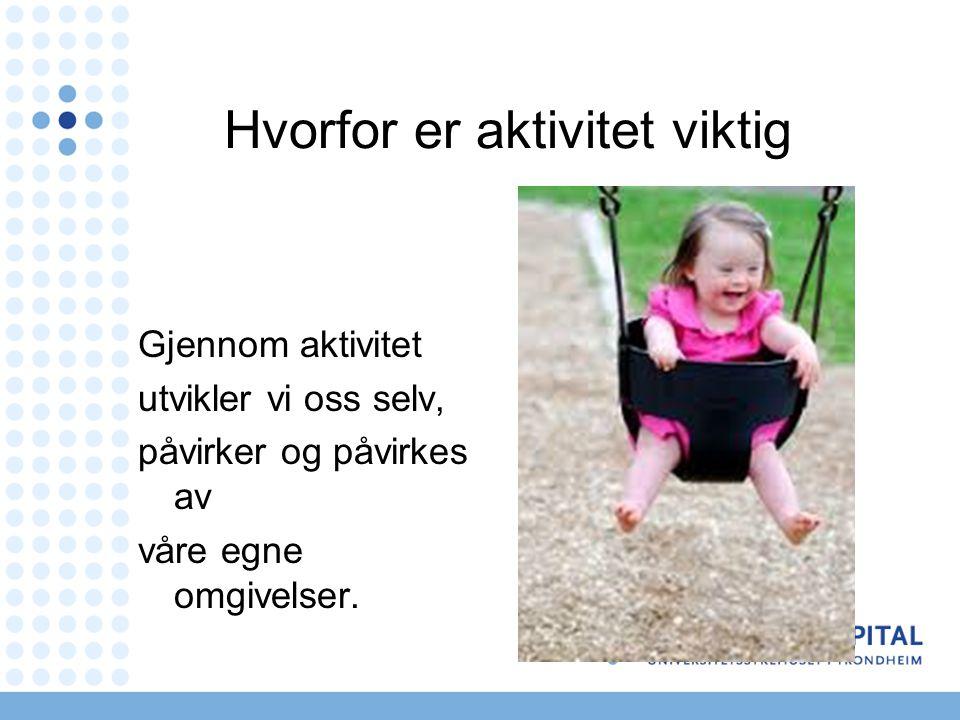 Aktivitet og deltagelse Norsk ungdom med Down syndrom er aktive og sosiale ungdommer som deltar i mange og ulike fritidsaktiviteter.