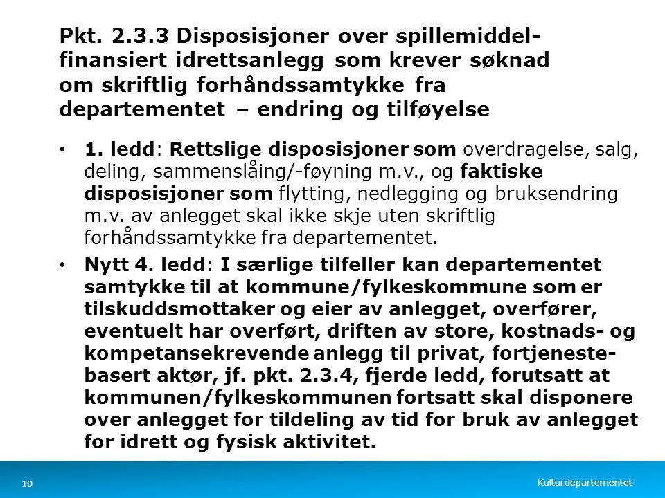 Kulturdepartementet Norsk mal: Tekst med kulepunkter – 4 vertikale bilder Pkt. 2.3.3 Disposisjoner over spillemiddel- finansiert idrettsanlegg som kre