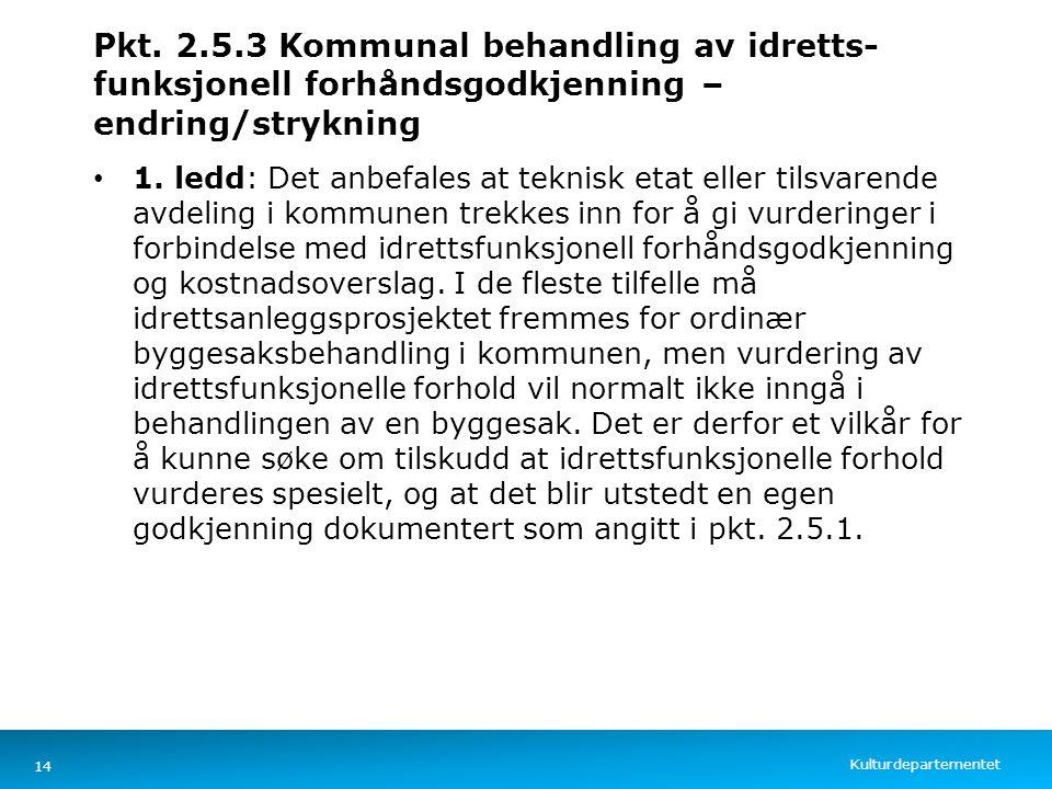 Kulturdepartementet Norsk mal: Tekst med kulepunkter – 4 vertikale bilder Pkt. 2.5.3 Kommunal behandling av idretts- funksjonell forhåndsgodkjenning –