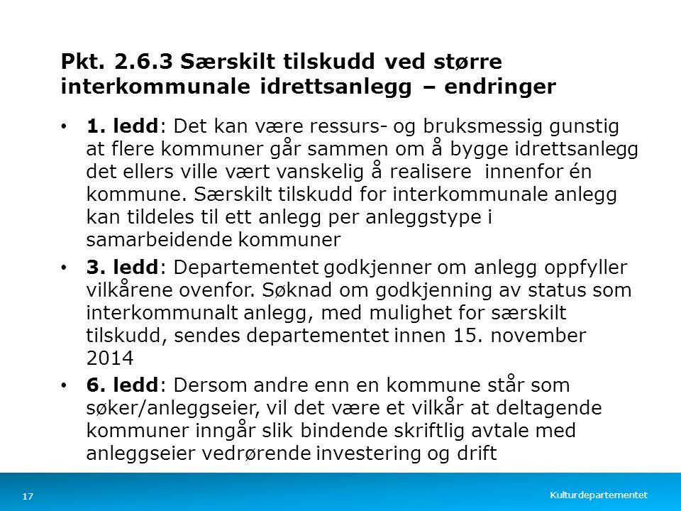Kulturdepartementet Norsk mal: Tekst med kulepunkter – 4 vertikale bilder Pkt. 2.6.3 Særskilt tilskudd ved større interkommunale idrettsanlegg – endri