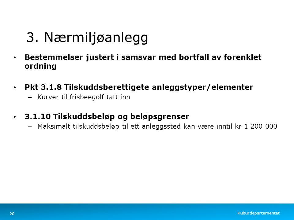 Kulturdepartementet Norsk mal: Tekst med kulepunkter – 4 vertikale bilder 3. Nærmiljøanlegg Bestemmelser justert i samsvar med bortfall av forenklet o