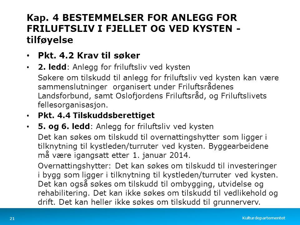 Kulturdepartementet Norsk mal: Tekst med kulepunkter – 4 vertikale bilder Kap. 4 BESTEMMELSER FOR ANLEGG FOR FRILUFTSLIV I FJELLET OG VED KYSTEN - til