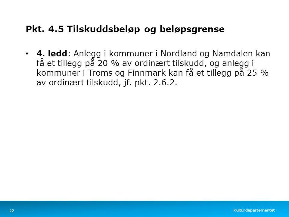 Kulturdepartementet Norsk mal: Tekst med kulepunkter – 4 vertikale bilder Pkt. 4.5 Tilskuddsbeløp og beløpsgrense 4. ledd: Anlegg i kommuner i Nordlan