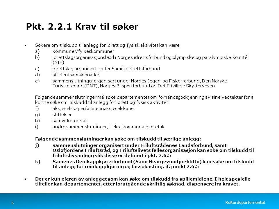Kulturdepartementet Norsk mal: Tekst med kulepunkter – 4 vertikale bilder Pkt. 2.2.1 Krav til søker Søkere om tilskudd til anlegg for idrett og fysisk