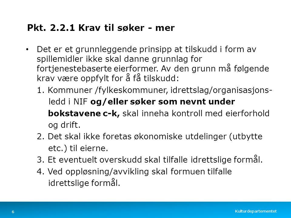 Kulturdepartementet Norsk mal: Tekst med kulepunkter – 4 vertikale bilder Pkt. 2.2.1 Krav til søker - mer Det er et grunnleggende prinsipp at tilskudd