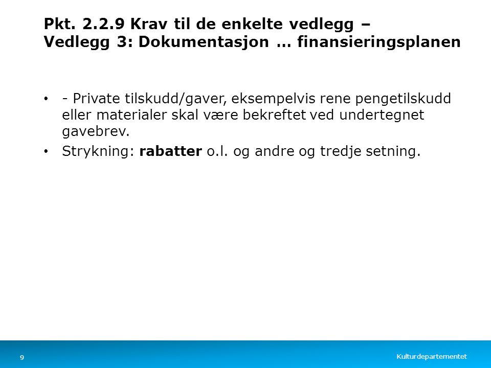 Kulturdepartementet Norsk mal: Tekst med kulepunkter – 4 vertikale bilder Pkt. 2.2.9 Krav til de enkelte vedlegg – Vedlegg 3: Dokumentasjon … finansie