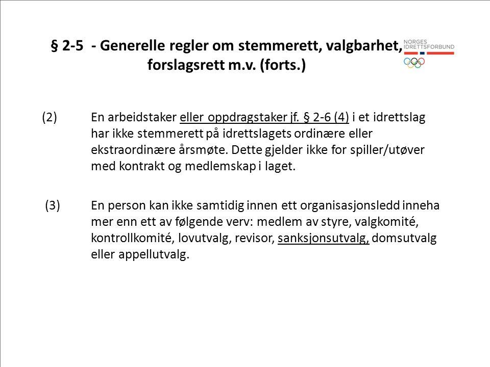 § 2-5 - Generelle regler om stemmerett, valgbarhet, forslagsrett m.v.
