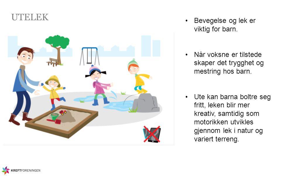 UTELEK Bevegelse og lek er viktig for barn. Når voksne er tilstede skaper det trygghet og mestring hos barn. Ute kan barna boltre seg fritt, leken bli