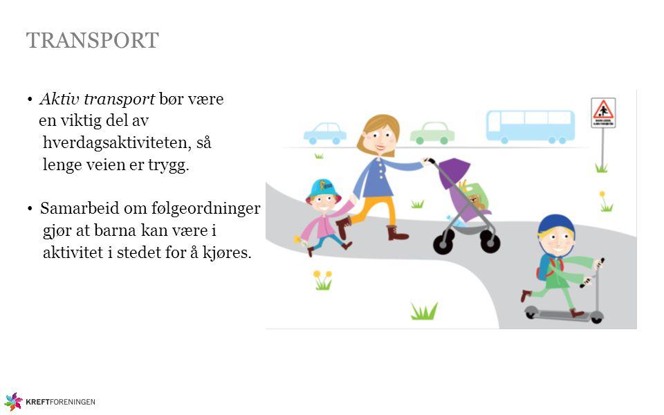 TRANSPORT Aktiv transport bør være en viktig del av hverdagsaktiviteten, så lenge veien er trygg. Samarbeid om følgeordninger gjør at barna kan være i