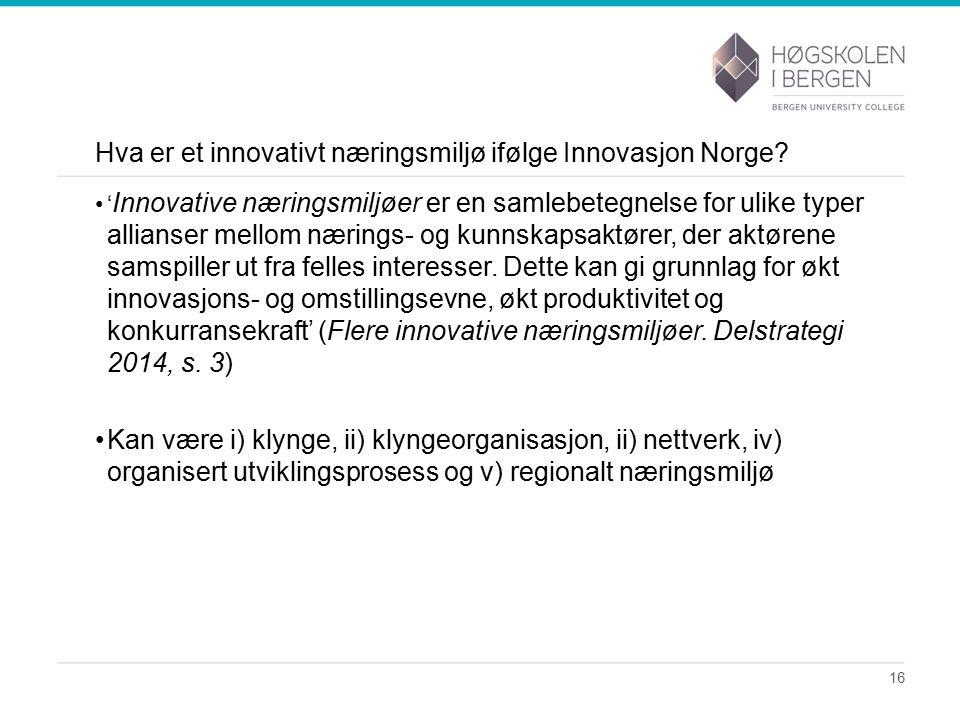 Hva er et innovativt næringsmiljø ifølge Innovasjon Norge.