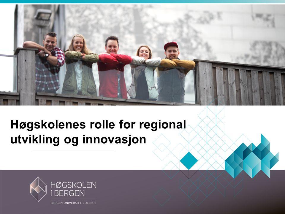 Høgskolenes rolle for regional utvikling og innovasjon