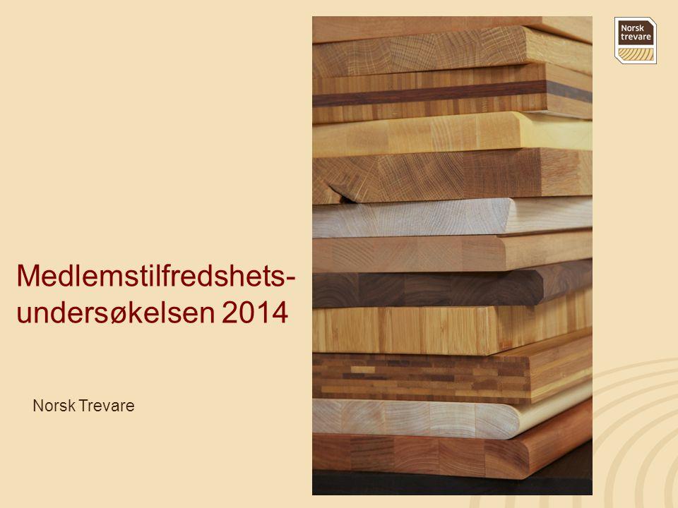 Medlemstilfredshets- undersøkelsen 2014 Norsk Trevare