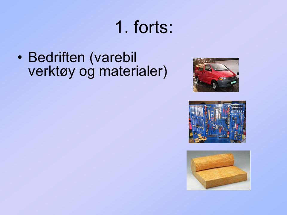 1. forts: Bedriften (varebil verktøy og materialer)