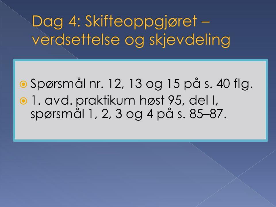  Spørsmål nr. 12, 13 og 15 på s. 40 flg.  1. avd. praktikum høst 95, del I, spørsmål 1, 2, 3 og 4 på s. 85–87.