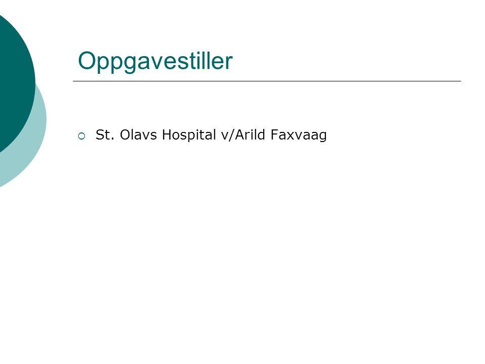 Oppgavestiller  St. Olavs Hospital v/Arild Faxvaag