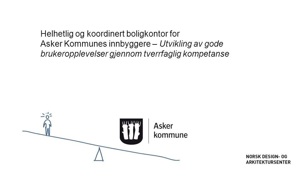 Helhetlig og koordinert boligkontor for Asker Kommunes innbyggere – Utvikling av gode brukeropplevelser gjennom tverrfaglig kompetanse