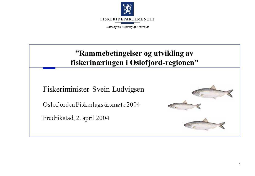 """Norwegian Ministry of Fisheries 1 """"Rammebetingelser og utvikling av fiskerinæringen i Oslofjord-regionen"""" Fiskeriminister Svein Ludvigsen Oslofjorden"""