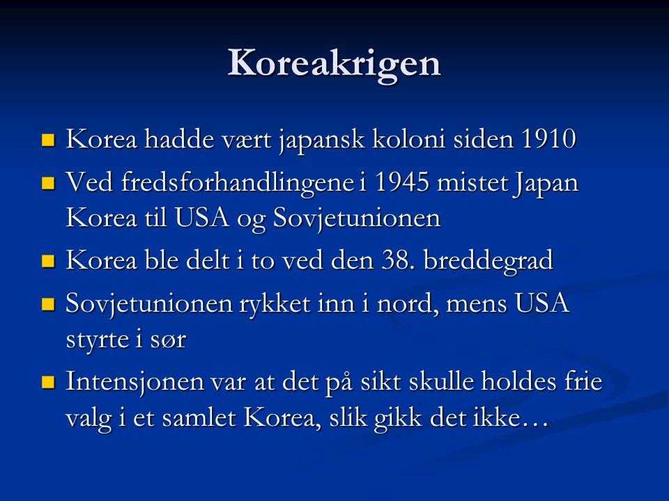 Koreakrigen Korea hadde vært japansk koloni siden 1910 Korea hadde vært japansk koloni siden 1910 Ved fredsforhandlingene i 1945 mistet Japan Korea ti