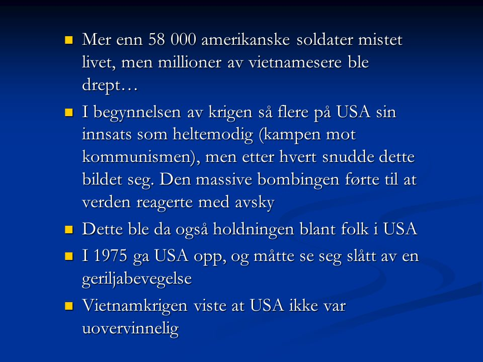 Mer enn 58 000 amerikanske soldater mistet livet, men millioner av vietnamesere ble drept… Mer enn 58 000 amerikanske soldater mistet livet, men milli