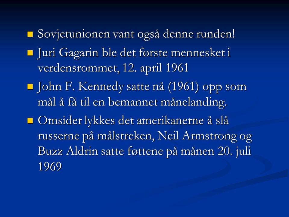Sovjetunionen vant også denne runden! Sovjetunionen vant også denne runden! Juri Gagarin ble det første mennesket i verdensrommet, 12. april 1961 Juri