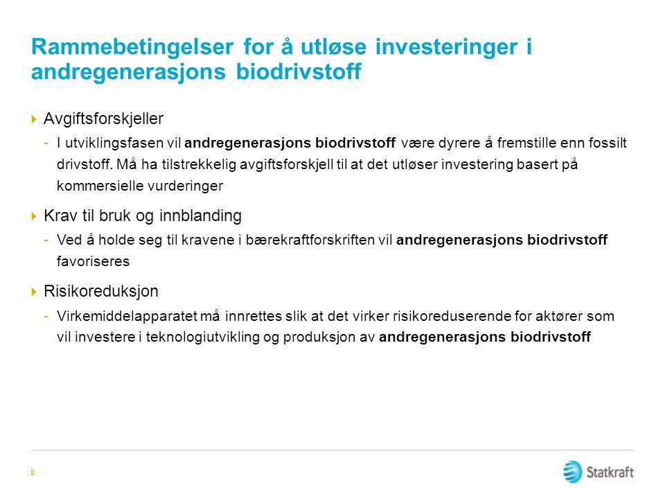 Rammebetingelser for å utløse investeringer i andregenerasjons biodrivstoff  Avgiftsforskjeller -I utviklingsfasen vil andregenerasjons biodrivstoff