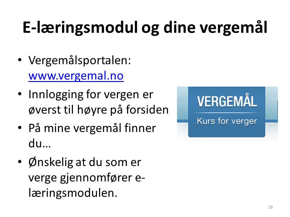 E-læringsmodul og dine vergemål Vergemålsportalen: www.vergemal.no www.vergemal.no Innlogging for vergen er øverst til høyre på forsiden På mine verge