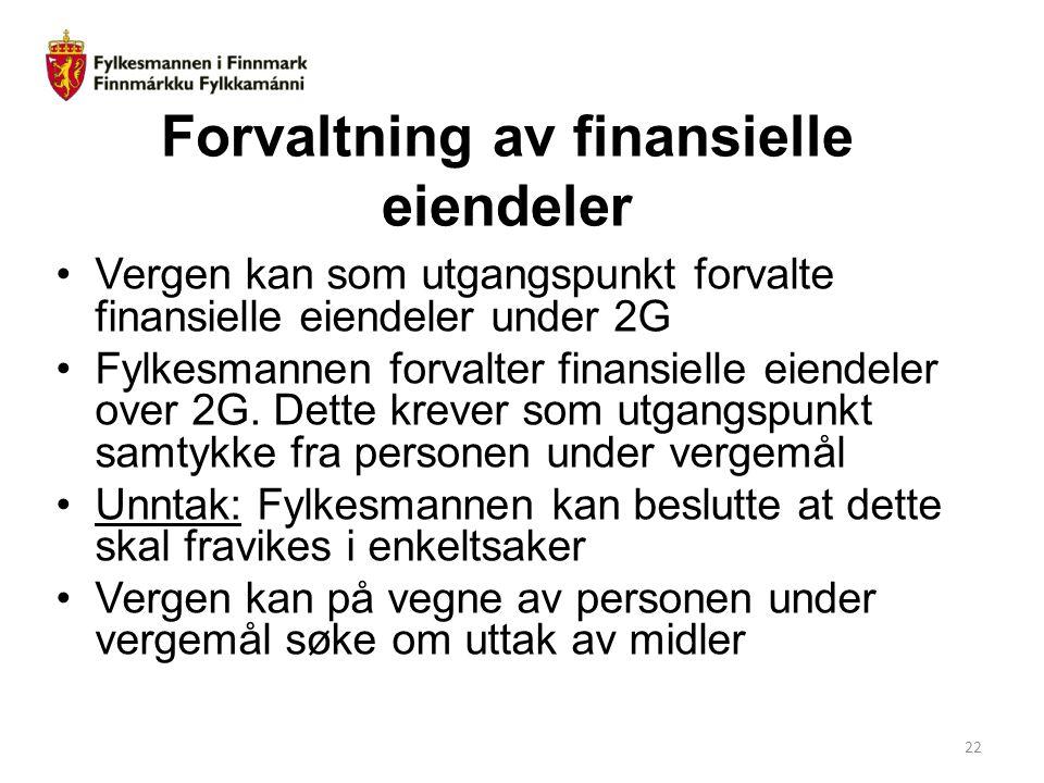 Forvaltning av finansielle eiendeler Vergen kan som utgangspunkt forvalte finansielle eiendeler under 2G Fylkesmannen forvalter finansielle eiendeler