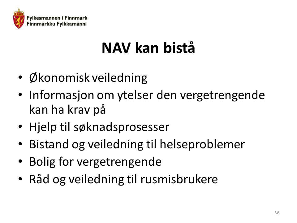 NAV kan bistå Økonomisk veiledning Informasjon om ytelser den vergetrengende kan ha krav på Hjelp til søknadsprosesser Bistand og veiledning til helse