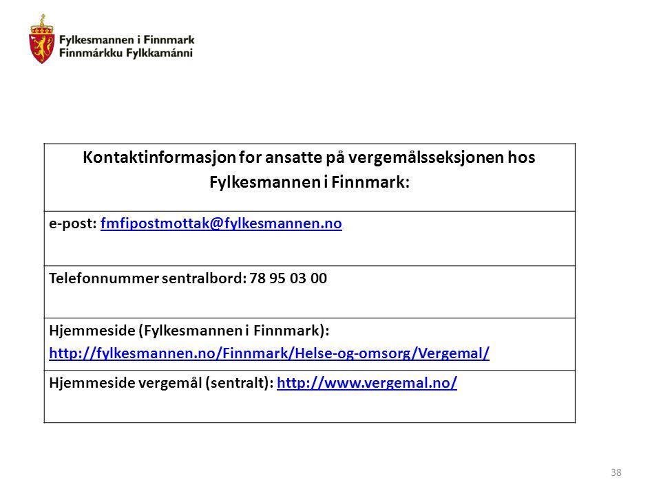 38 Kontaktinformasjon for ansatte på vergemålsseksjonen hos Fylkesmannen i Finnmark: e-post: fmfipostmottak@fylkesmannen.nofmfipostmottak@fylkesmannen