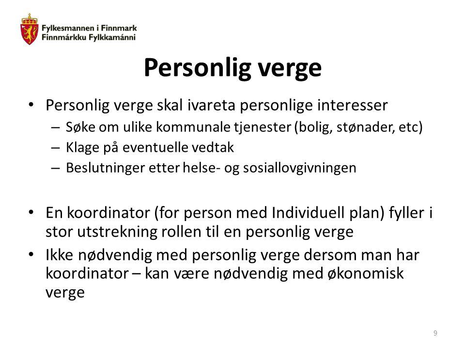 Personlig verge Personlig verge skal ivareta personlige interesser – Søke om ulike kommunale tjenester (bolig, stønader, etc) – Klage på eventuelle ve