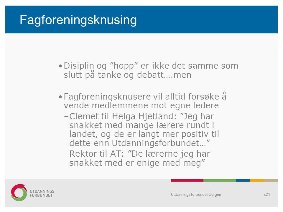 """Utdanningsforbundet Bergens21 Fagforeningsknusing Disiplin og """"hopp"""" er ikke det samme som slutt på tanke og debatt….men Fagforeningsknusere vil allti"""