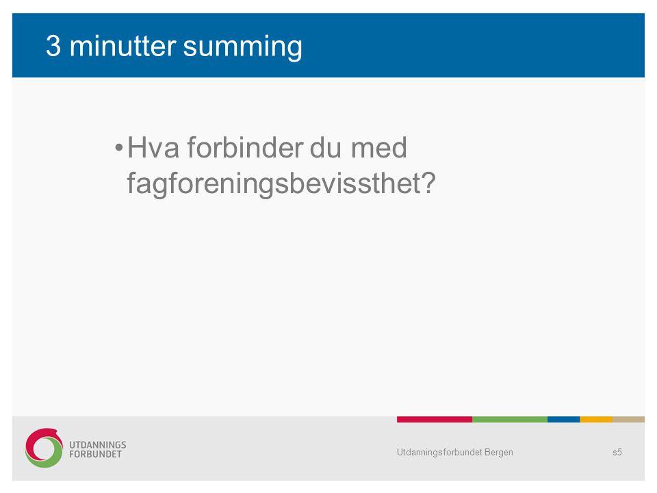 Utdanningsforbundet Bergens16 Hva må til.Sterk fagforening som har sin legitimitet fra medlemmene.