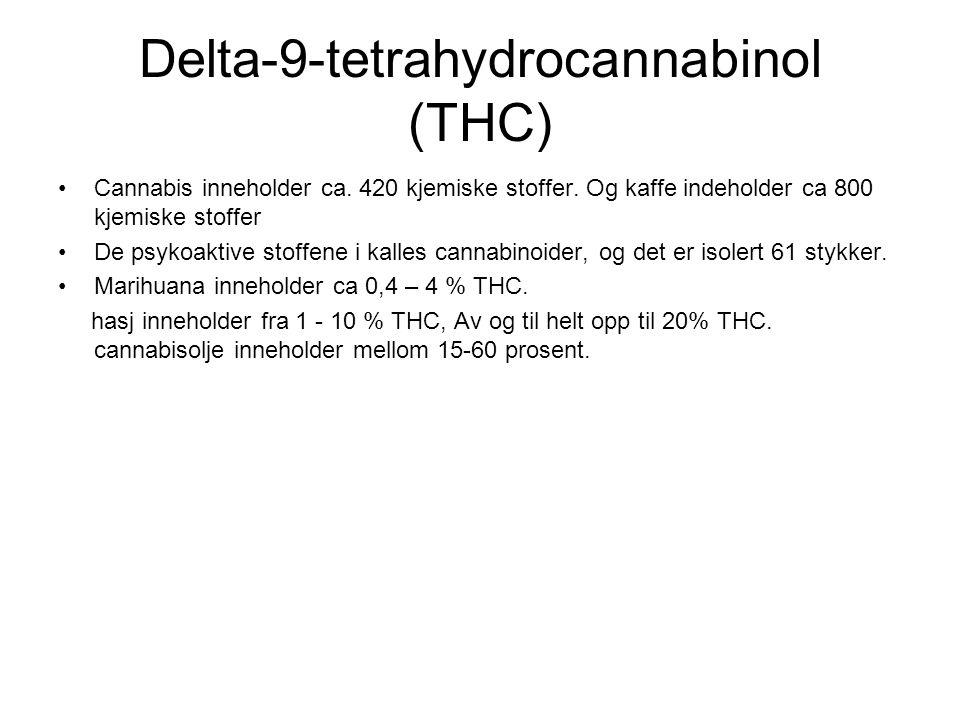 Delta-9-tetrahydrocannabinol (THC) Cannabis inneholder ca. 420 kjemiske stoffer. Og kaffe indeholder ca 800 kjemiske stoffer De psykoaktive stoffene i