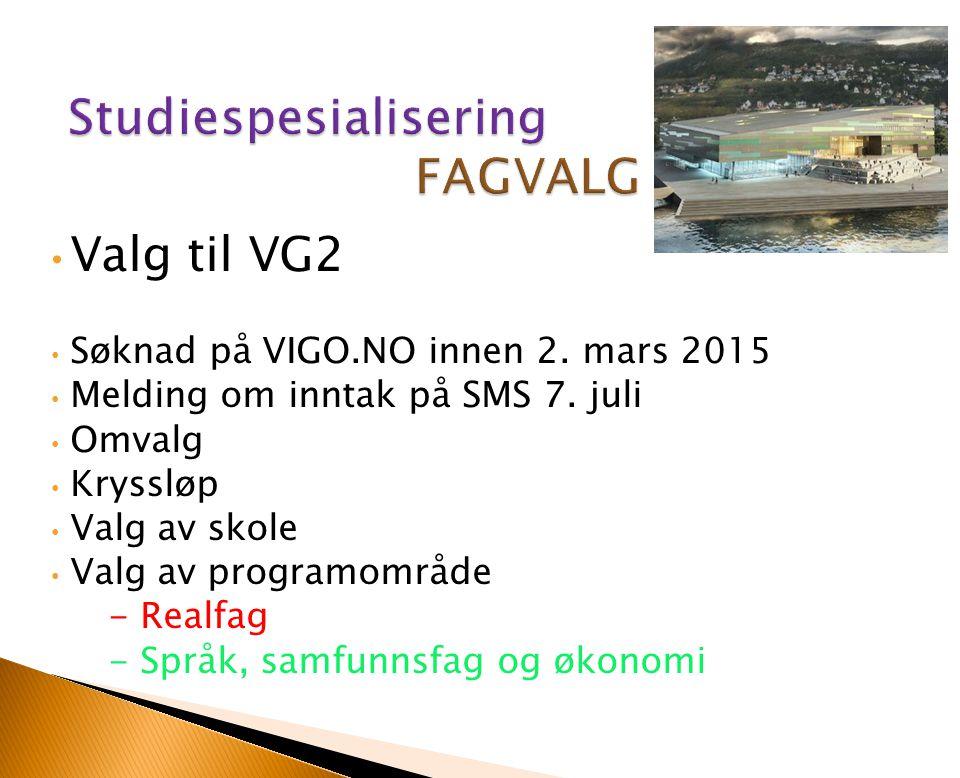 Valg til VG2 Søknad på VIGO.NO innen 2. mars 2015 Melding om inntak på SMS 7. juli Omvalg Kryssløp Valg av skole Valg av programområde - Realfag - Spr