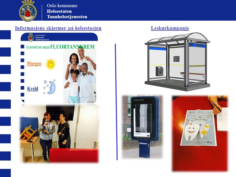 Oslo kommune Helseetaten Tannhelsetjenesten Informasjons skjermer på helsestasjon Leskurkampanje