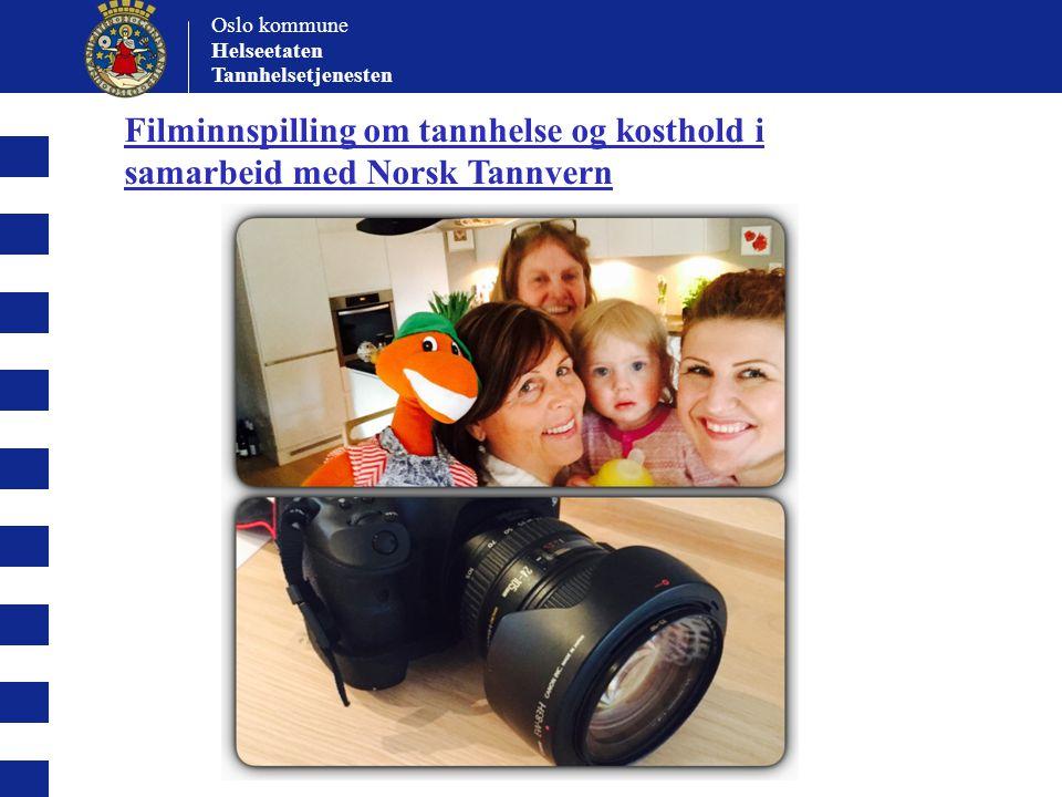 Oslo kommune Helseetaten Tannhelsetjenesten Filminnspilling om tannhelse og kosthold i samarbeid med Norsk Tannvern