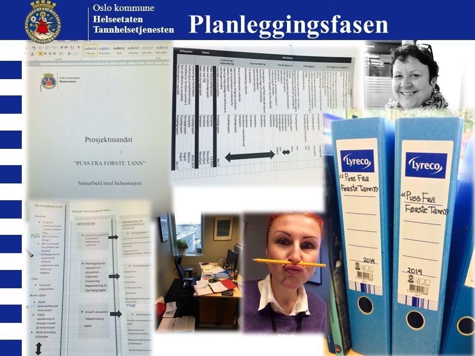 Oslo kommune Helseetaten Tannhelsetjenesten Planleggingsfasen