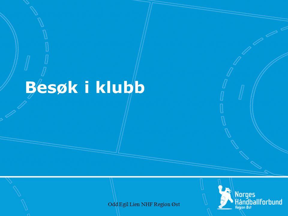 Odd Egil Lien NHF Region Øst Klubbesøk Klubbutvikling er et av punktene i NHFs strategiplan –Vedtatt på Håndballtinget i 2007 Et av områdene Region Øst skal ha hovedfokus på i perioden 2008-2010 –Vedtatt på Regionstinget i 2008