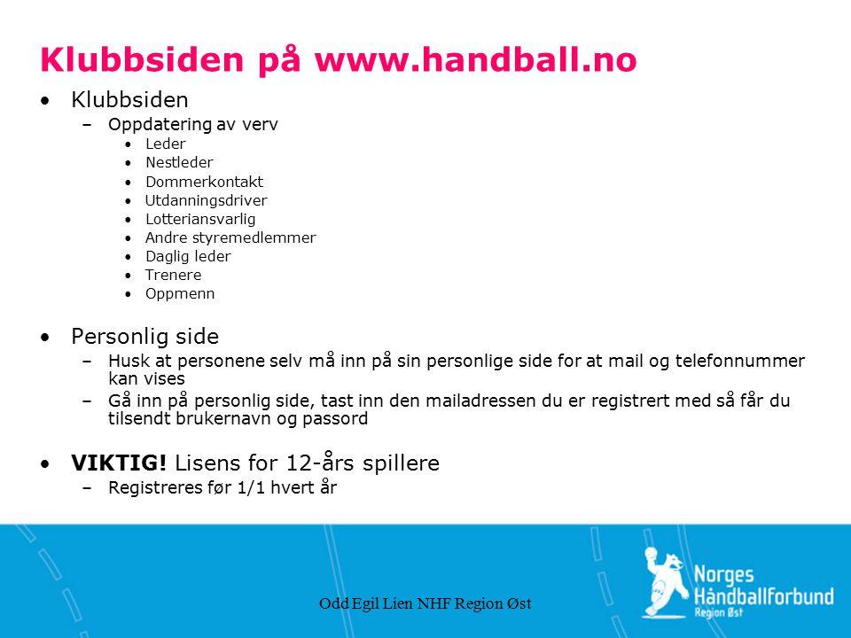 Odd Egil Lien NHF Region Øst Klubbsiden på www.handball.no Klubbsiden –Oppdatering av verv Leder Nestleder Dommerkontakt Utdanningsdriver Lotteriansva