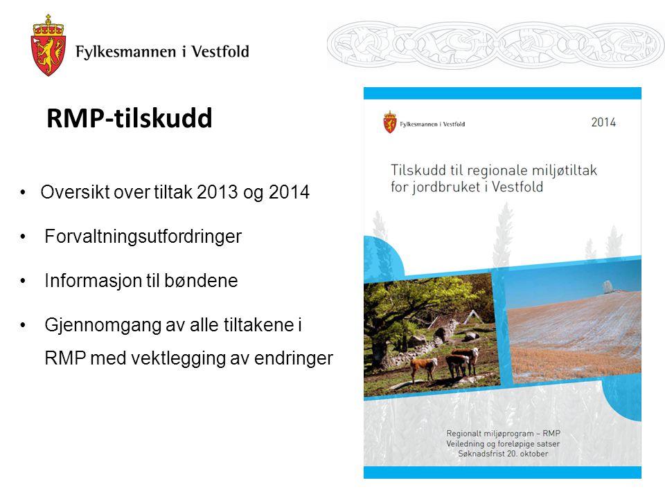 RMP-tilskudd Oversikt over tiltak 2013 og 2014 Forvaltningsutfordringer Informasjon til bøndene Gjennomgang av alle tiltakene i RMP med vektlegging av endringer 1
