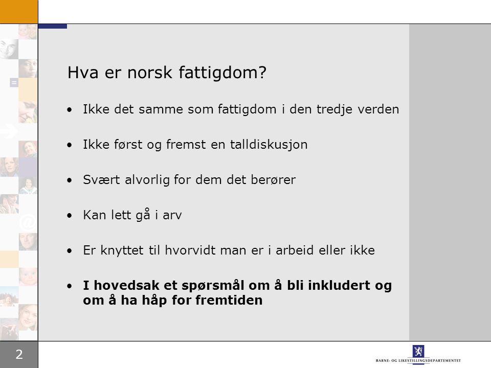 2 Hva er norsk fattigdom.
