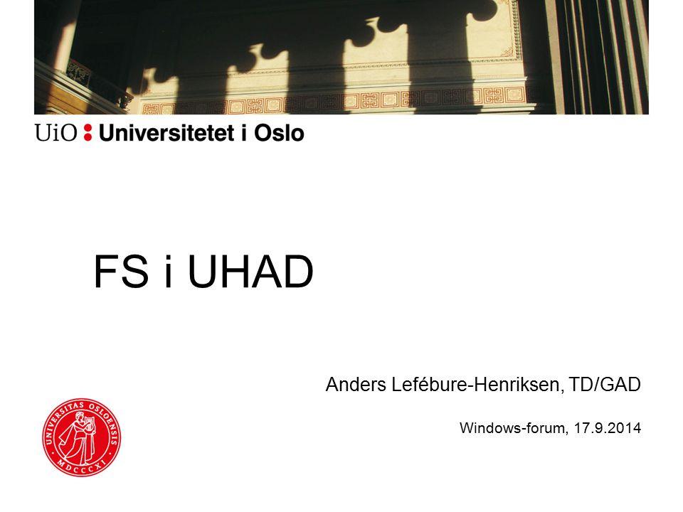 FS i UHAD Anders Lefébure-Henriksen, TD/GAD Windows-forum, 17.9.2014
