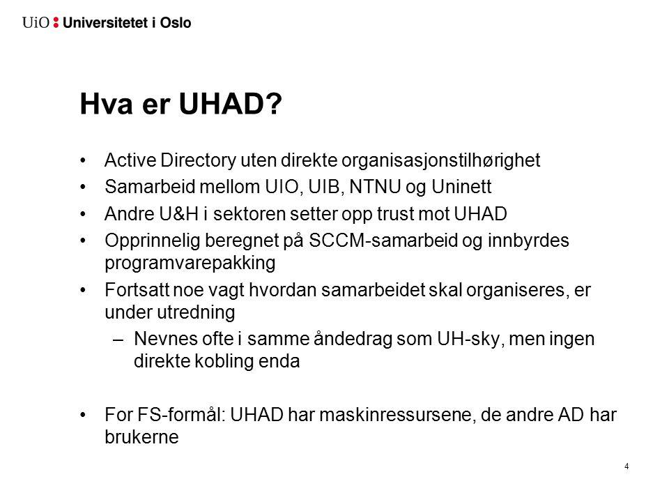 4 Hva er UHAD? Active Directory uten direkte organisasjonstilhørighet Samarbeid mellom UIO, UIB, NTNU og Uninett Andre U&H i sektoren setter opp trust