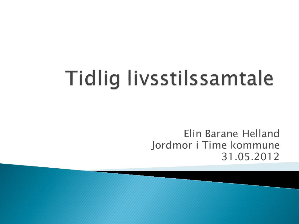 Elin Barane Helland Jordmor i Time kommune 31.05.2012