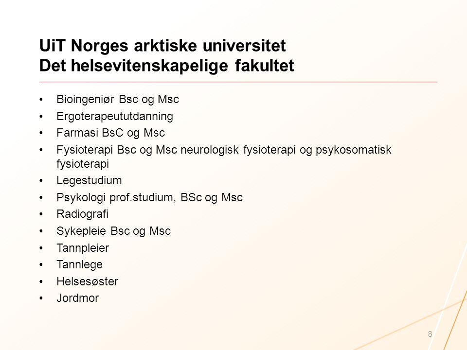 UiT Norges arktiske universitet Det helsevitenskapelige fakultet Bioingeniør Bsc og Msc Ergoterapeututdanning Farmasi BsC og Msc Fysioterapi Bsc og Ms