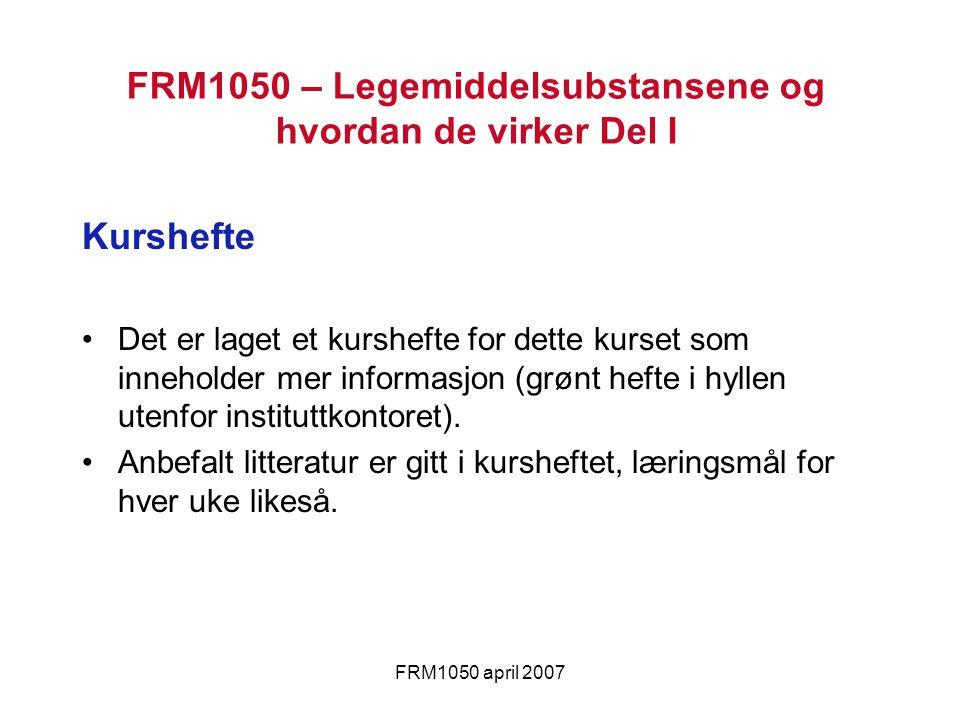 FRM1050 april 2007 Kurshefte Det er laget et kurshefte for dette kurset som inneholder mer informasjon (grønt hefte i hyllen utenfor instituttkontoret).